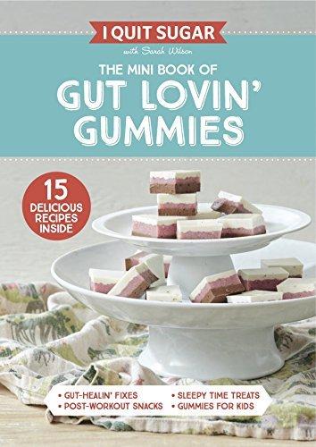 I Quit Sugar The Mini Book of Gut Lovin' Gummies