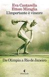 L'importante è vincere: Da Olimpia a Rio de Janeiro