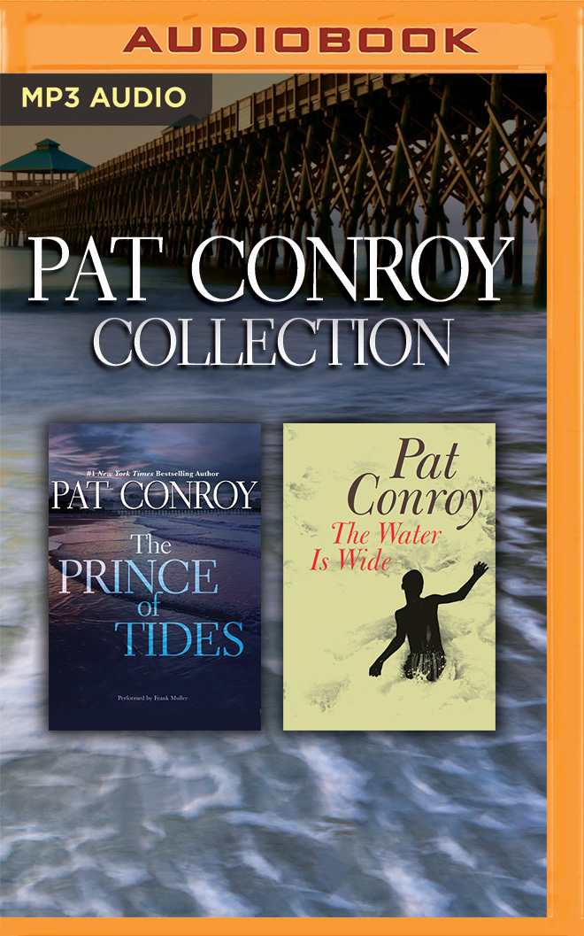Pat Conroy - Collection: The Prince of Tides  The Water is Wide