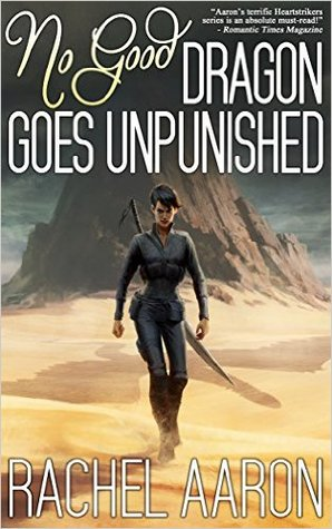 No Good Dragon Goes Unpunished by Rachel Aaron