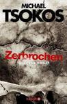Zerbrochen by Michael Tsokos