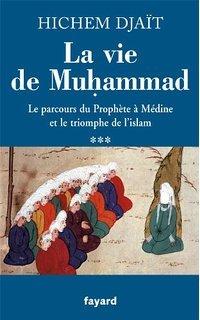 La Vie de Muhammad T.3: Le Parcours Du Prophete a Medine Et Le Triomphe de L'Islam