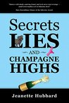 Secrets, Lies, and Champagne Highs