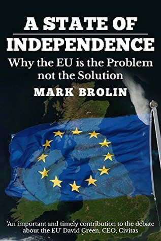 A State of Independence: Why the EU is the problem and not the solution
