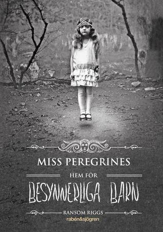 Miss Peregrines hem för besynnerliga barn (Miss Peregrines besynnerliga barn, #1)