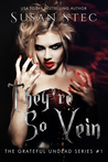 They're So Vein  (The Grateful Undead series #1)