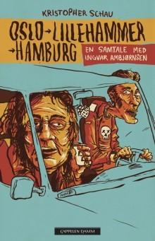 OSLO - LILLEHAMMER - HAMBURG  En samtale med Ingvar Ambjørnsen