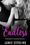 Endless: Sorority Sisters Book One
