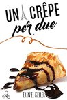 Una crêpe per due (Landmeadow #1.5)