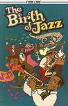 The Birth Of Jazz