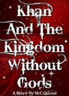 Khan And The Kingdom Without Gods