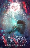 Shadows of Ourselves (The Liesmith's Sins, #1)