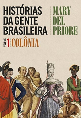 Histórias da gente brasileira: Colônia - Volume 1