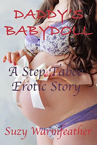 DADDY'S BABYDOLL: A STEP TABOO EROTIC STORY