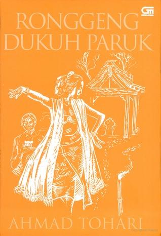 Ronggeng Dukuh Paruk by Ahmad Tohari