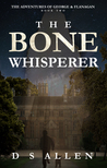 The Bone Whisperer
