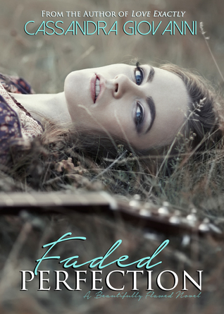Faded perfection by Cassandra Giovanni