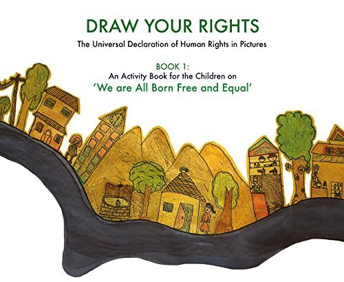 BORN FREE AND EQUAL (DRAW YOUR RIGHTS Book 1)