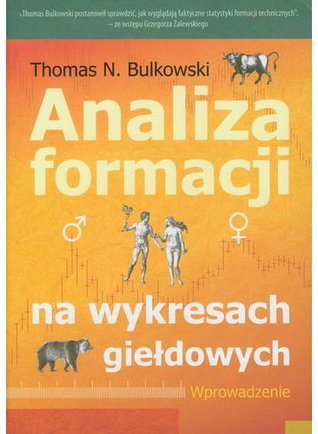 Analiza formacji na wykresach giełdowych. Wprowadzenie by Thomas N. Bulkowski