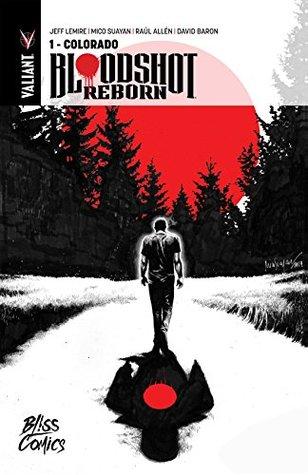 Ebook Bloodshot Reborn, Vol. 1: Colorado by Jeff Lemire read!