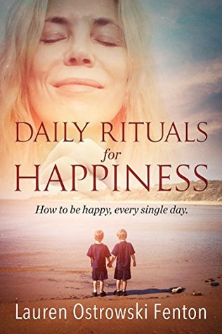 Daily rituals for happiness how to be happy every single day by 30308151 ccuart Images