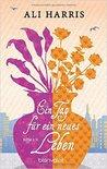 Ein Tag für ein neues Leben by Ali Harris