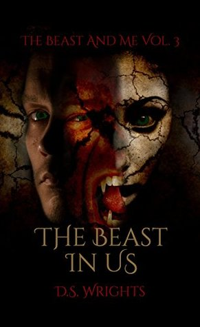 The Beast In Us (The Beast And Me #3) by D.S. Wrights
