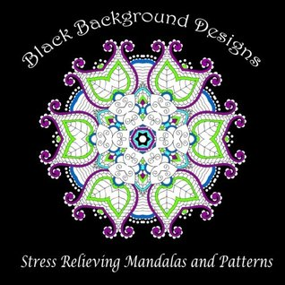 Black Background Designs: Stress Relieving Mandalas and Patterns: Volume 35 (Adult Coloring Patterns)