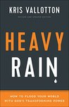 Book cover for Heavy Rain: How to Flood Your World with God's Transforming Power
