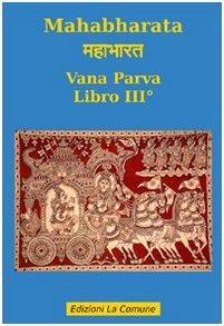 Mahabharata: Vana Parva - libro III°