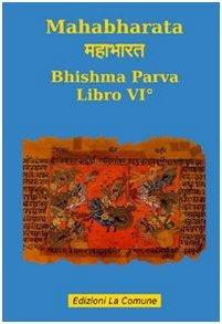 Mahabharata: Bhishma Parva - libro VI°