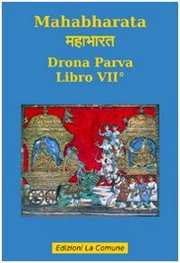 Mahabharata: Drona Parva - libro VII°