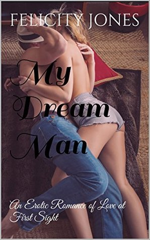 My Dream Man: A Sweet Seduction (Love at First Sight) (Sexual Awakening Book 1)