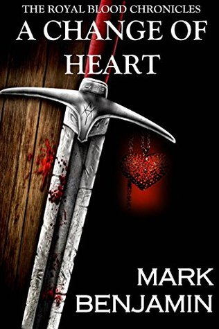 A Change Of Heart (The Royal Blood Chronicles, 1)