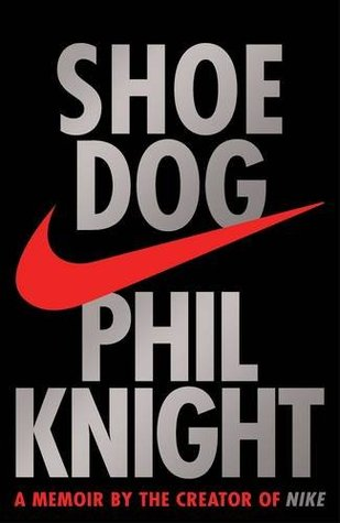 the best attitude 71051 887c1 Shoe Dog  A Memoir by the Creator of NIKE by Phil Knight