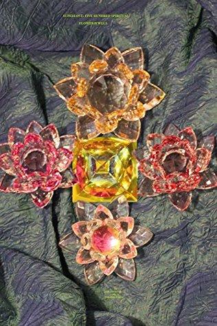 Superlove:: Five Hundred Spiritual Flowerjewels