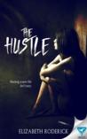 The Hustle by Elizabeth Roderick
