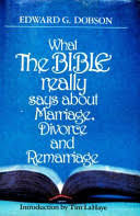 What the Bible Really Says about Marriage, Divorce, and Remarriage