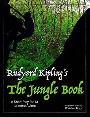 Rudyard Kipling's The Jungle Book: A short play for 13 or more actors and drummers