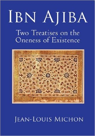 Ibn Ajiba: Two Treatises on the Oneness of Existence