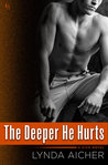 The Deeper He Hurts (Kick, #2)
