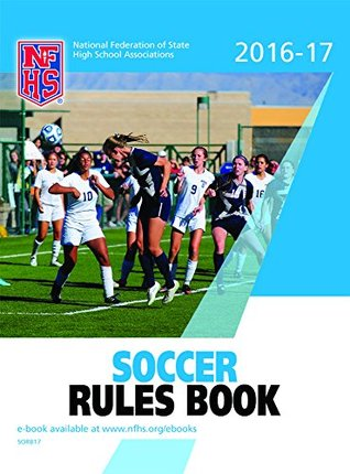 2016-17 NFHS Soccer Rules Book por NFHS DJVU PDF