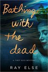 Bathing with the Dead (First Kiss Mystery #1)