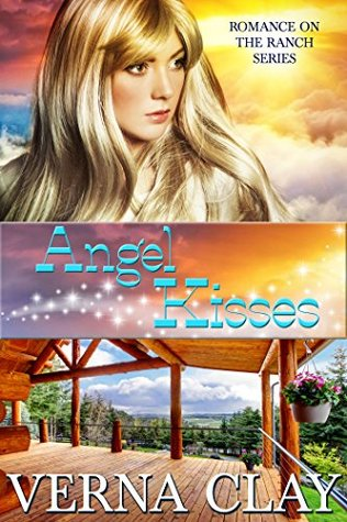 Angel Kisses (Romance on the Ranch Book 9)