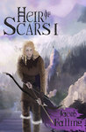 Heir of Scars I: Parts 1-8 (Heir of Scars, #1)