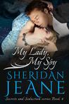 My Lady, My Spy by Sheridan Jeane