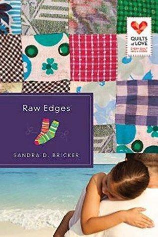 Raw edges by Sandra D. Bricker
