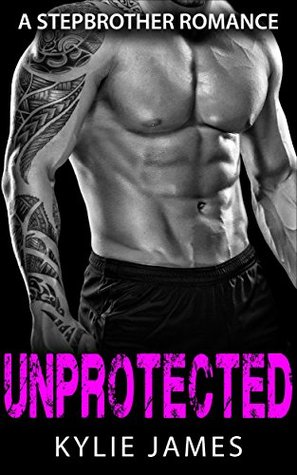 Romance: Unprotected: A Stepbrother Romance
