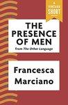 The Presence of Men (Kindle Single) (A Vintage Short)