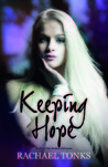 Keeping Hope (Broken Girl, #2)